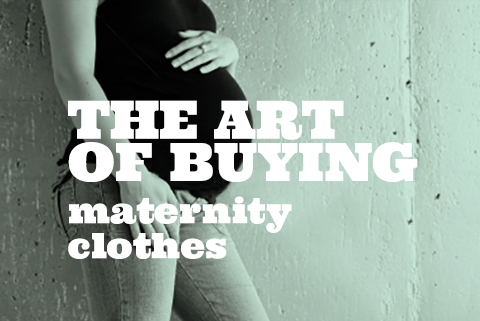 The art of buying stylish maternity clothes